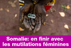 Somalie: en finir avec les mutilations féminines